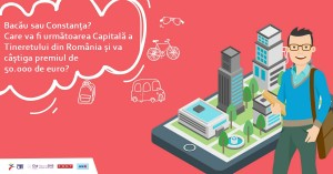 Bacău și Constanța se bat pentru titlul de Capitala Tineretului din România și pentru premiul de 50.000 de euro