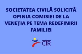 Societatea civilă solicită opinia Comisiei de la Veneția pe tema redefinirii familiei (1)
