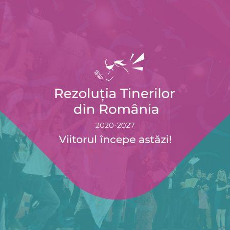 A FOST LANSATĂ REZOLUȚIA TINERILOR DIN ROMÂNIA 2020-2027